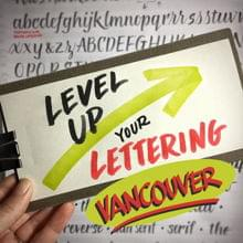 Level Up Your Lettering & From Practical Applications to Creative Ecstasy
