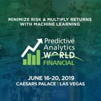 Predictive Analytics World for Financial Services - Las Vegas - June, 2019