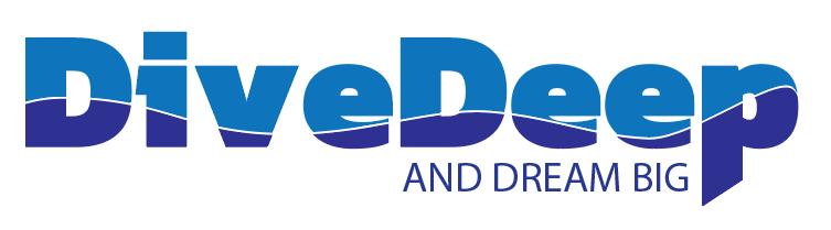 Dive Deep & Dream Big